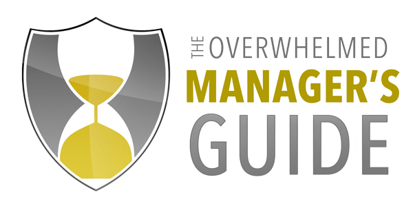 The Overwhelmed Manager's Guide